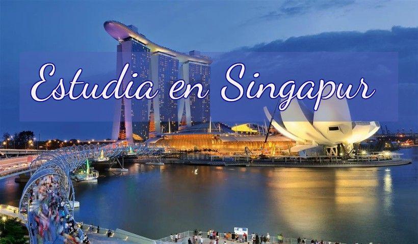 Singapur: Beca Maestría MBA Universidad Nacional de Singapur